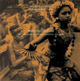 Music for the Gods: The Fahnestock South Sea Expedition: Indonesia