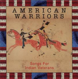 American Warriors: Songs for Indian Veterans