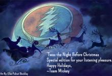 Twas the Night Before Christmas - a Grateful Dead inspired version.